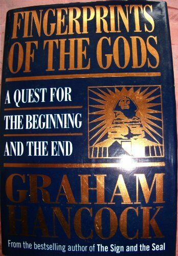 Fingerprints of the Gods: A Quest for the Beginni... by Hancock Graham Hardback