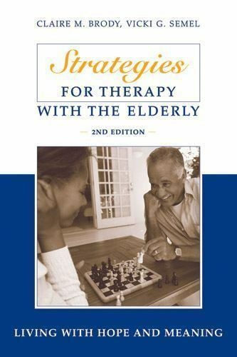 Strategies for Therapy with the Elderly: Living With Hope and Meaning, 2nd Editi
