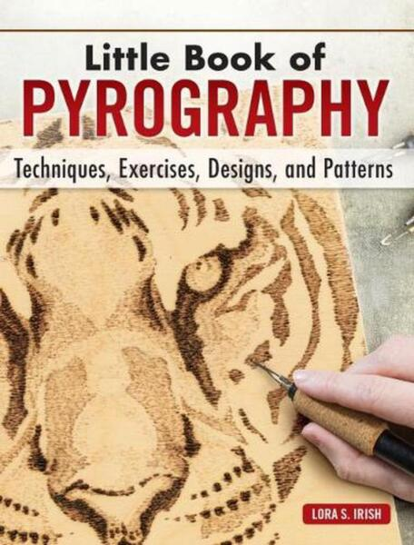Little Book of Pyrography: Techniques Exercises Designs and Patterns by Lora