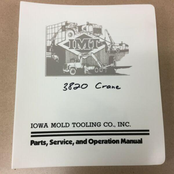 IMT 3820 TRUCK CRANE OPERATION & MAINTENANCE SERVICE MANUAL Iowa Mold Tooling