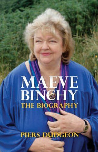 Maeve Binchy: The Biography By Piers Dudgeon $14.28