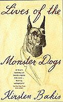 LIVES OF THE MONSTER DOGS By Kirsten Bakis. 9780340685969 $10.54