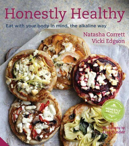 Honestly Healthy: Eat with your body in mind the alkaline way By Natasha Corre