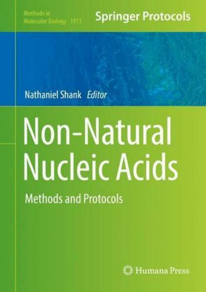 Non natural Nucleic Acids: Methods and Protocols English Hardcover Book Free S
