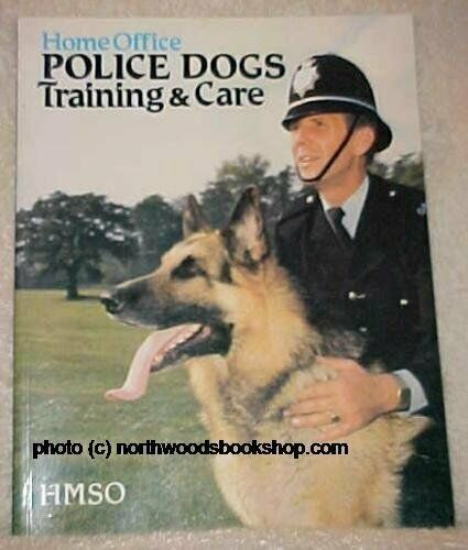 Police Dogs: Training and Care by Great Britain: Home Office Paperback Book The $16.60