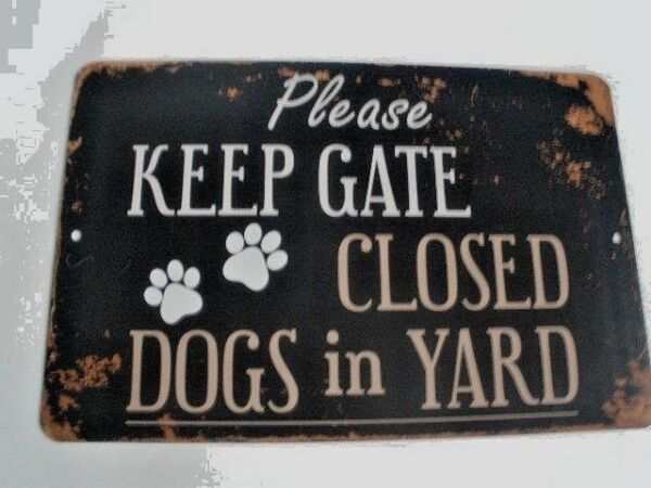 Please DOGS in Yard keep gate closed sign Aluminum 11x8in beware dog sign NEW $9.99