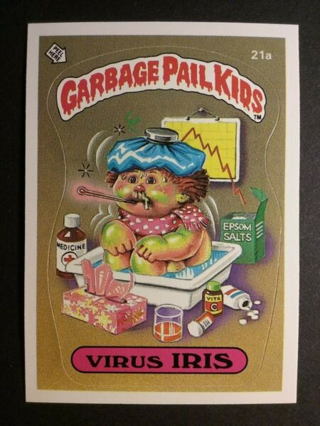 1985 TOPPS GARBAGE PAIL KIDS SERIES 1 #21a VIRUS IRIS  MINT  HIGH GRADE