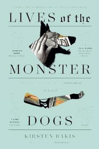 Lives of the Monster Dogs: A Novel by Kirsten Bakis English Paperback Book Fre $15.54