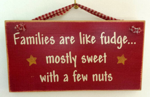 Country Rustic Humorous Wood Sign - Families are like fudge mostly sweet...