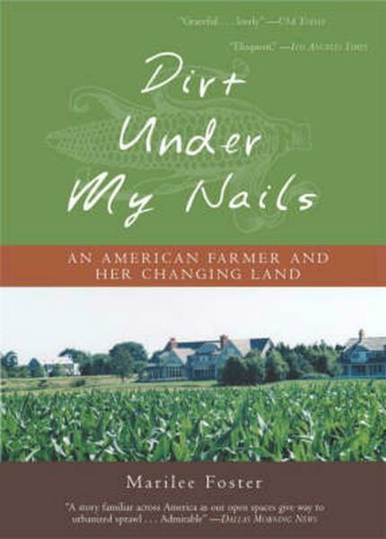 Dirt Under My Nails: An American Farmer and Her Changing Land by Marilee Foster $17.41