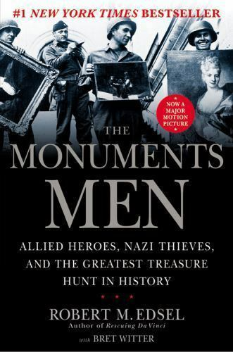 Monuments Men : Allied Heroes Nazi Thieves and the Greatest Treasure-ExLibrary