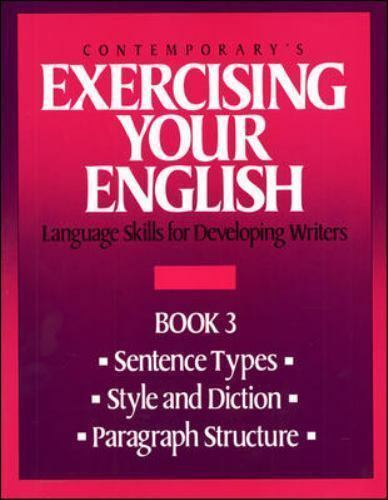 Exercising Your English : Sentence Types Style and Diction Paragraph Structure