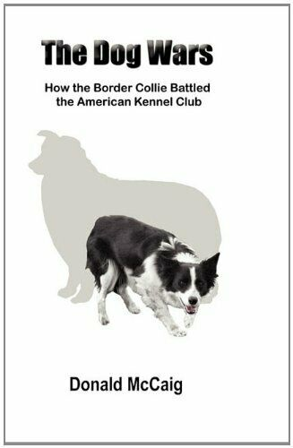 The Dog Wars: How the Border Collie Battled the McCaig Donald $26.80