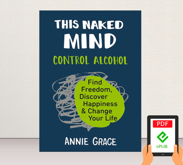 This Naked Mind Control Alcohol Find Freedom (E-B0KE-MAILED)