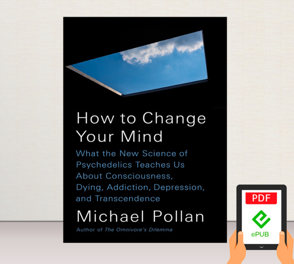 How to Change Your Mind by Michael Pollan (E-B0KE-MAILED)