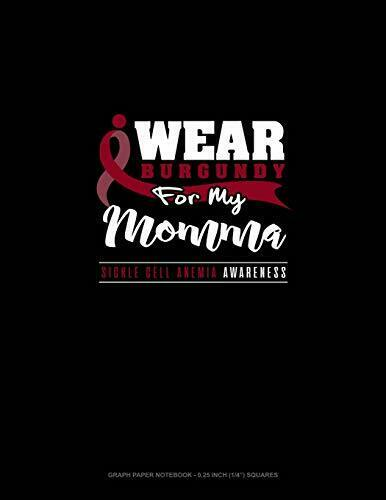 I Wear Burgundy For My Momma Sickle Cell Anem Publishing $15.80