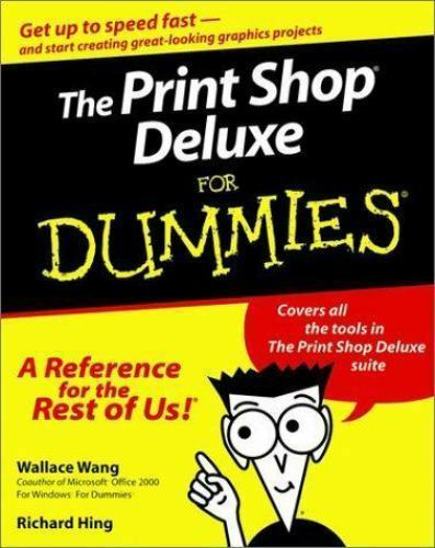 The Print Shop Deluxe For Dummies Wang Wallace