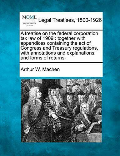 A treatise on the federal corporation tax law o Machen