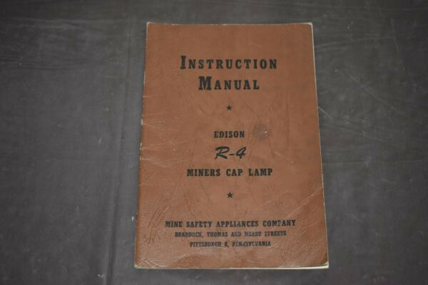 Edison R4 Miners Cap Lamp Instruction Manual 1950 MINE SAFETY APPLIANCE CO. PA.