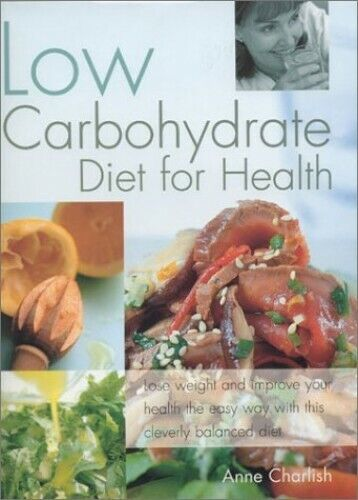 Low Carbohydrate Diet for Health by Charlish Anne Hardback Book The Fast Free $11.02