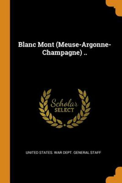 Blanc Mont meuse argonne champagne .. English Paperback Book Free Shipping