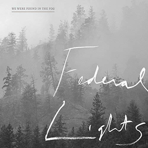 Federal Lights We Were Foundin The Fog CD NEW