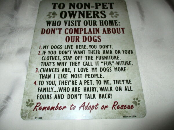 **TO NON DOG OWNERS WHO VISIT OUR HOME Metal Sign #1b NEW** $11.99
