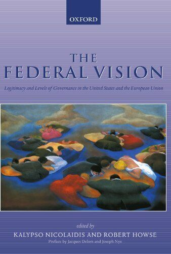 The Federal Vision: Legitimacy and Levels of Go Howse Robert PF