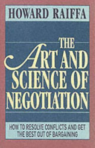 The Art and Science of Negotiation Raiffa Howard