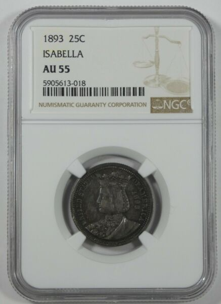 1893 World#x27;s Columbian Expo Commemorative Silver Isabella Quarter NGC AU 55