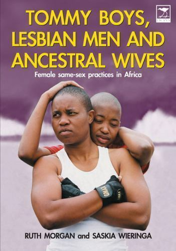 Tommy Boys Lesbian Men and Ancestral Wives : Female Same Sex Practices in Afri $26.70