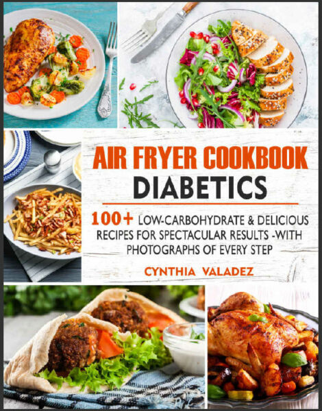 AIR FRYER COOKBOOK DIABETICS 100 LOW CARBOHYDRATE amp; DELICIOUS RECIPES $2.22