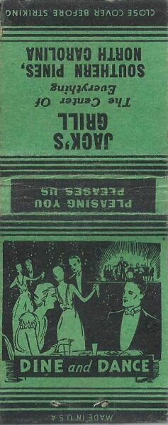 Vintage Matchbook JACK#x27;S GRILL at SOUTHERN PINES NORTH CAROLINA quot;Dine and Dance