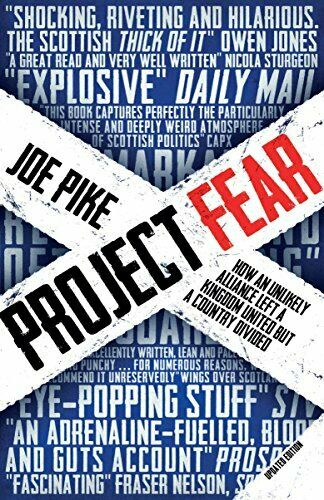 Project Fear: How an Unlikely Alliance Left a K Pike..