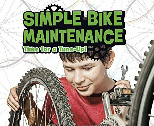 Simple Bike Maintenance: Time for a Tune Up Pebble Plus... by Amstutz Lisa J. $11.81