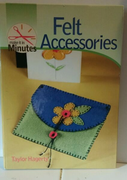 Felt Accessories Beautiful Gifts in Less Than 60 Minutes crafter cool hipster $9.99