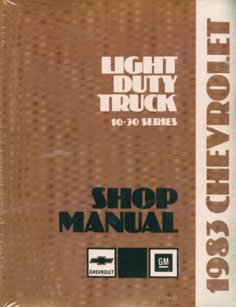 1983  CHEVROLET TRUCK SHOP MANUAL-LIGHT DUTY MODELS-10-30 SERIES