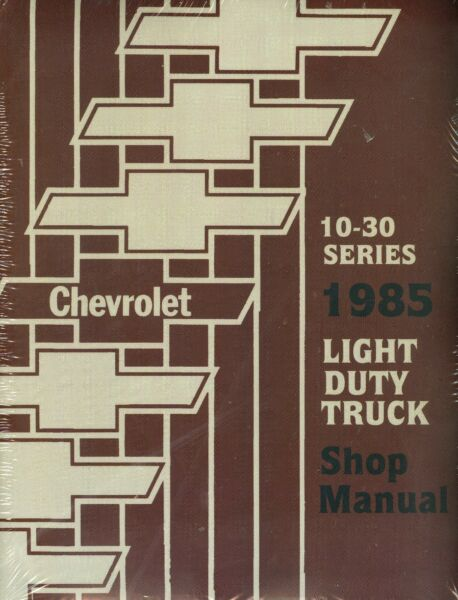 1985 CHEVROLET TRUCK SHOP MANUAL-LIGHT DUTY MODELS-10-30 SERIES