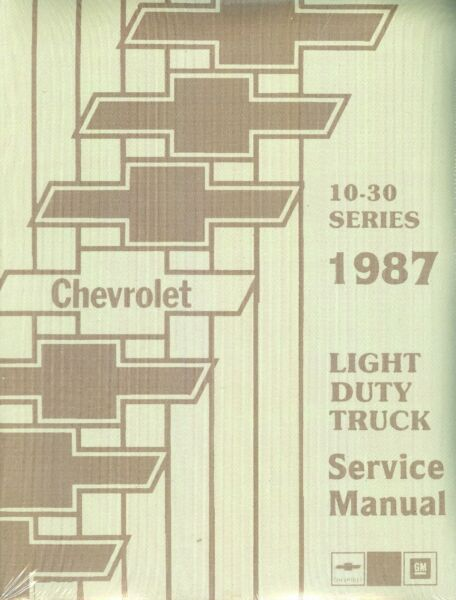1987 CHEVROLET TRUCK SHOP MANUAL-LIGHT DUTY MODELS-10-30 SERIES