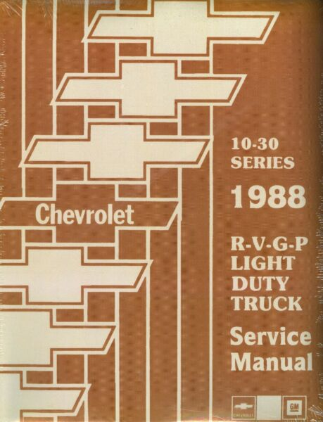1988 CHEVROLET TRUCK SHOP MANUAL-LIGHT DUTY MODELS-10-30 SERIES