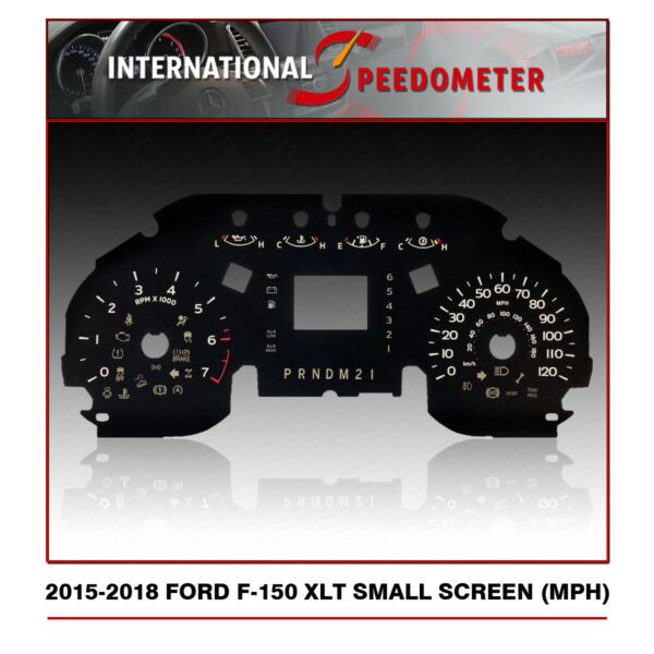 2015 - 2018 Ford F-150 XLT Speedometer Faceplate MPH (Small Screen) - (50pcs)