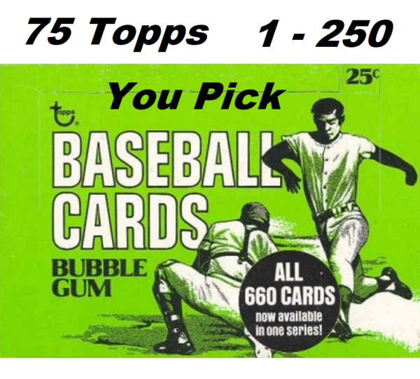1975 Topps (YOU PICK) Cards 1 - 250 EX to EX-MT   **Combined Shipping Rates**