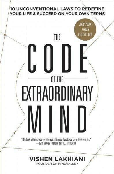 Code of the Extraordinary Mind : 10 Unconventional Laws to Redefine Your Life...