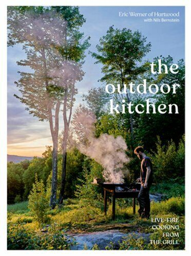 The Outdoor Kitchen: Live Fire Cooking from the Grill a Cookbook by Werner