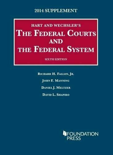 Federal Courts and the Federal System 2014 Paperback by Fallon Richard H.; ...