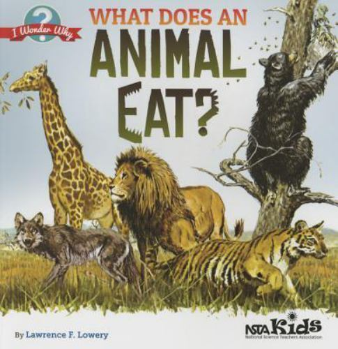 What Does an Animal Eat? I Wonder Why $6.30