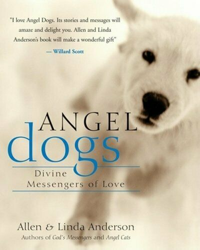 Angel Dogs: Divine Messengers of Love by Capt. Anderson Allen: New $3.00