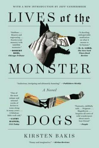 Lives of the Monster Dogs by Kirsten Bakis: New $11.01