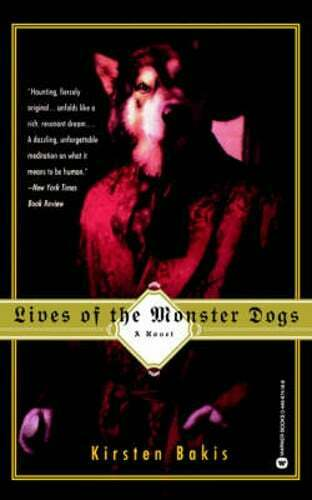 Lives of the Monster Dogs by Kirsten Bakis: Used $2.97
