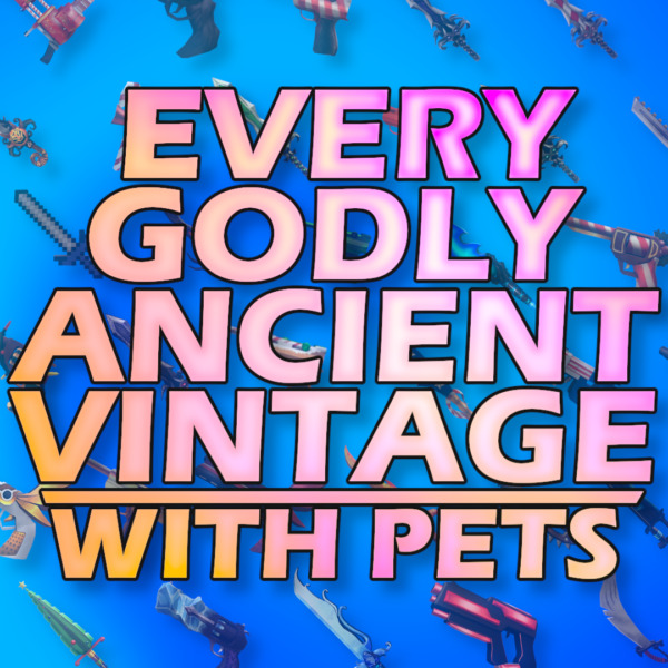 ROBLOX MM2 SMALL SET EVERY GODLY PETS GODLYANCIENTVINTAGES GET 102 ITEMS $8.49